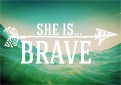 She is...BRAVE