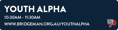 Youth Alpha Sunday 10:30am - 11:30am