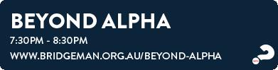 Beyond Alpha Tuesdays 7:30pm - 8:30pm